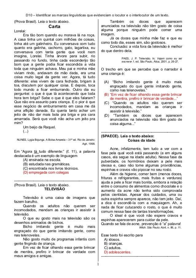 D10 – Identificar as marcas linguísticas que evidenciam o locutor e o interlocutor de um texto. (Prova Brasil). Leia o tex...
