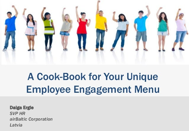 Daiga Ergle SVP HR airBaltic Corporation Latvia A Cook-Book for Your Unique Employee Engagement Menu