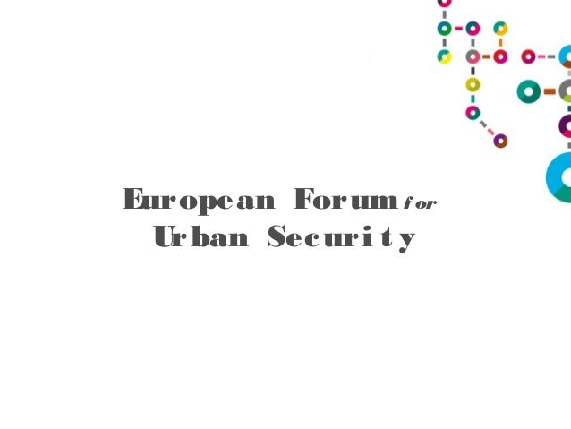 European Forumf or Urban Securi t y