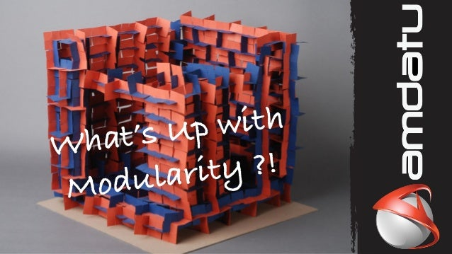 What's Up with  Modularity ?!
