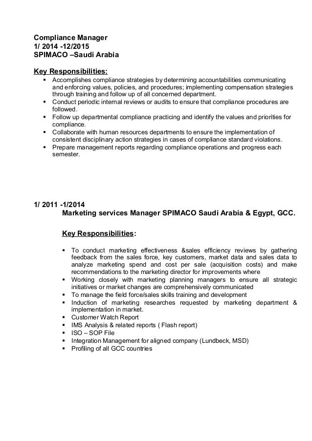 Compliance Manager 1/ 2014 -12/2015 SPIMACO –Saudi Arabia Key Responsibilities:  Accomplishes compliance strategies by de...