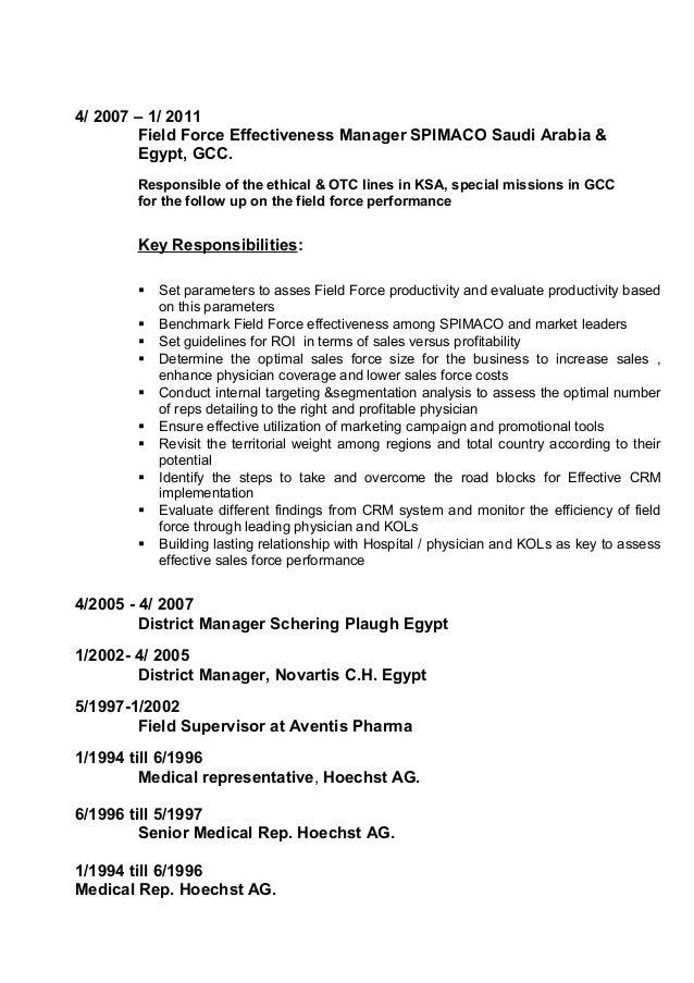 4/ 2007 – 1/ 2011 Field Force Effectiveness Manager SPIMACO Saudi Arabia & Egypt, GCC. Responsible of the ethical & OTC li...