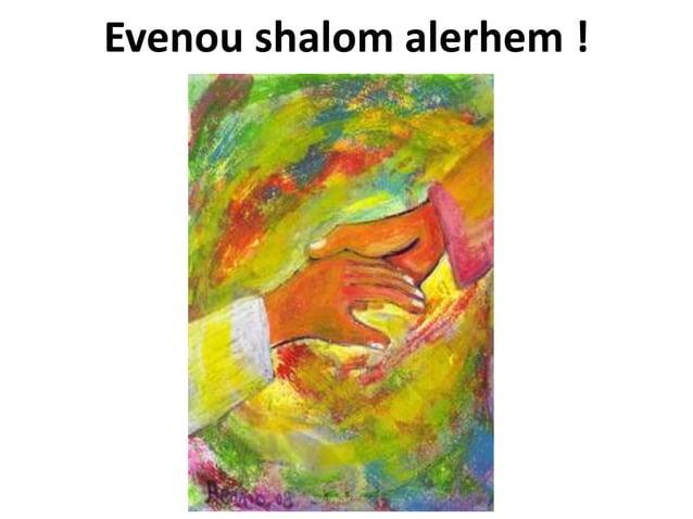 Evenou shalom alerhem !