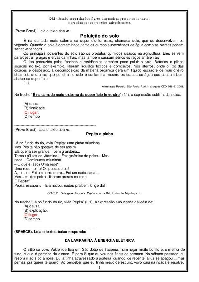 D12 - Estabelecer relações lógico-discursivas presentes no texto, marcadas por conjunções, advérbios etc. 1 (Prova Brasil)...