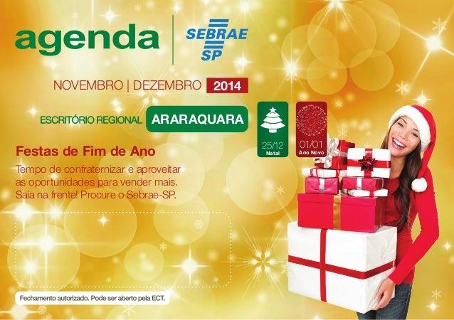 NOVEMBRO | DEZEMBRO 2014  AraCrIDaAqDuEara  Festas de Fim de Ano  Tempo de confraternizar e aproveitar  as oportunidades p...