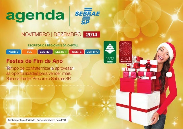 NOVEMBRO | DEZEMBRO 2014  ESCRITÓRIOS REGIONAIS DA CAPITAL  NORTE SUL LESTE I LESTE II OESTE CENTRO  Festas de Fim de Ano ...