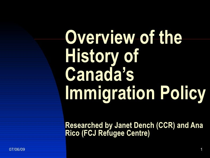 Overview of the            History of            Canada's            Immigration Policy            Researched by Janet Den...