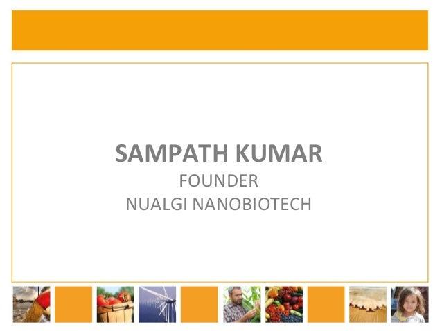 SAMPATH  KUMAR  FOUNDER  NUALGI  NANOBIOTECH