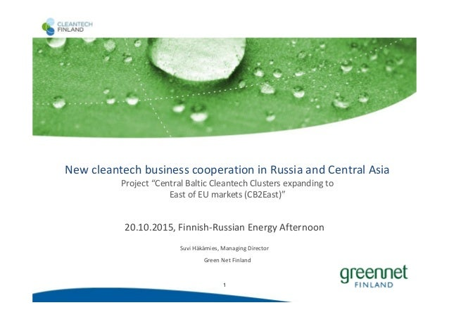 "11 New cleantech business cooperation in Russia and Central Asia Project ""Central Baltic Cleantech Clusters expanding to E..."