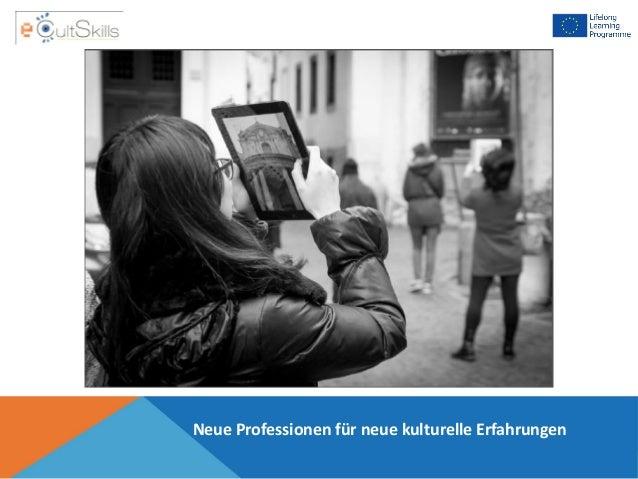 Neue Professionen für neue kulturelle Erfahrungen