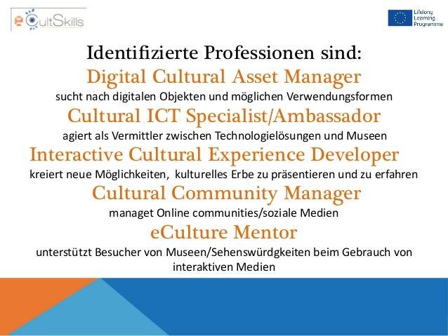 Identifizierte Professionen sind: Digital Cultural Asset Manager sucht nach digitalen Objekten und möglichen Verwendungsfo...