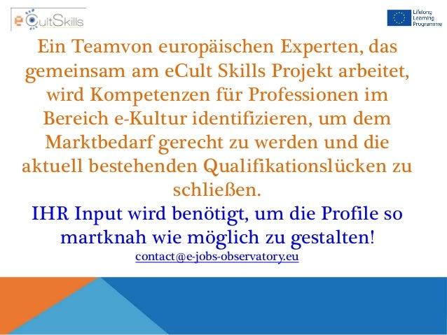 Ein Teamvon europäischen Experten, das gemeinsam am eCult Skills Projekt arbeitet, wird Kompetenzen für Professionen im Be...