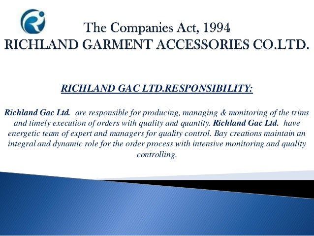 RICHLAND GAC LTD.RESPONSIBILITY: Richland Gac Ltd. are responsible for producing, managing & monitoring of the trims and t...