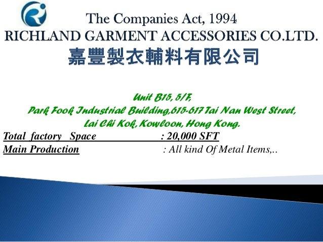 Unit B15, 5/F, Park Fook Industrial Building,615-617 Tai Nan West Street, Lai Chi Kok, Kowloon, Hong Kong. Total factory S...