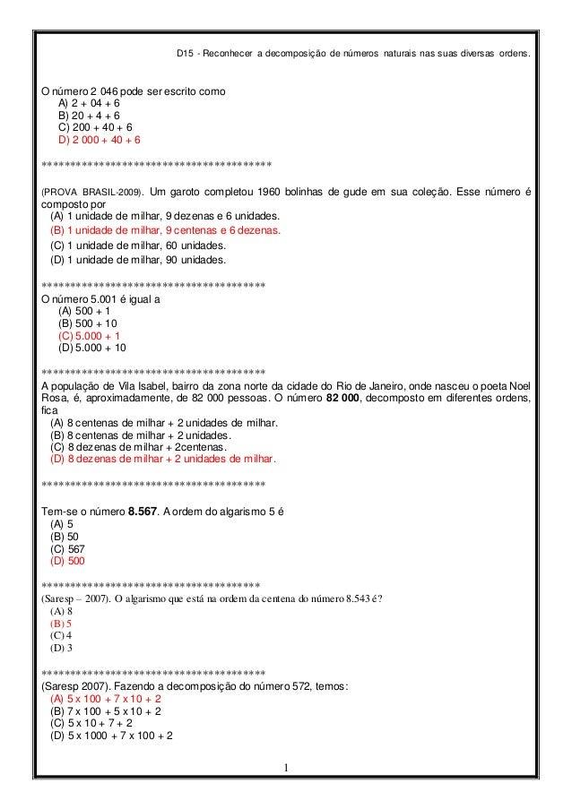 D15 - Reconhecer a decomposição de números naturais nas suas diversas ordens. 1 O número 2 046 pode ser escrito como A) 2 ...