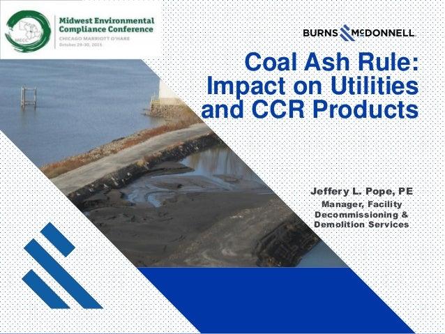 Jeffery Pope, PE, Burns & McDonnell, Coal Ash Rule: Impact