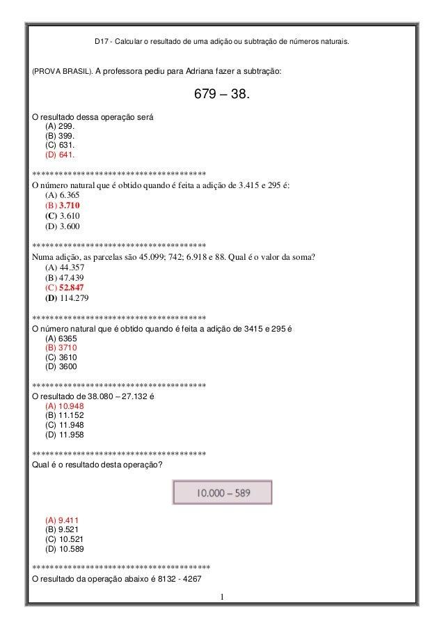 D17 - Calcular o resultado de uma adição ou subtração de números naturais. 1 (PROVA BRASIL). A professora pediu para Adria...