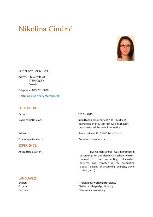 Nikolina Cindrić Date of birth : 29.12.1993. Adress: Stara cesta 28, 47300 Ogulin, Croatia Telephone: 099/291-8620 E-mail:...