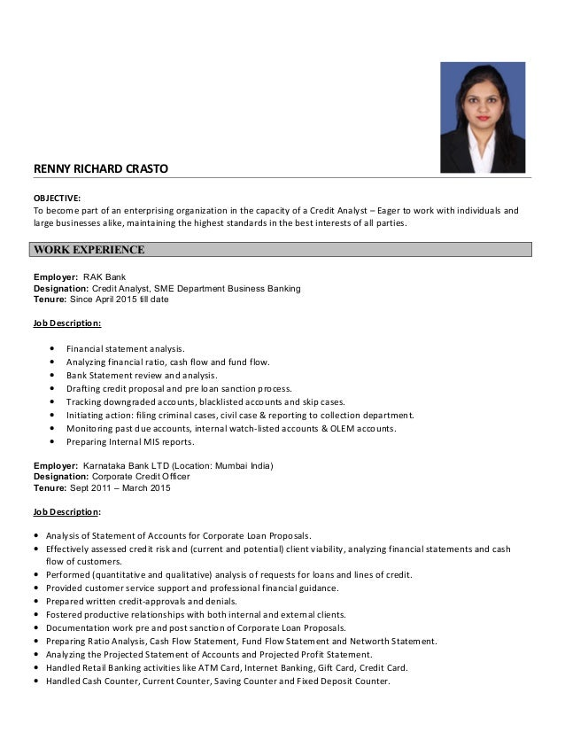 Credit Analyst Resume. RENNY RICHARD CRASTO OBJECTIVE: To Become Part Of An  Enterprising Organization In The Capacity Of ...  Credit Analyst Resume