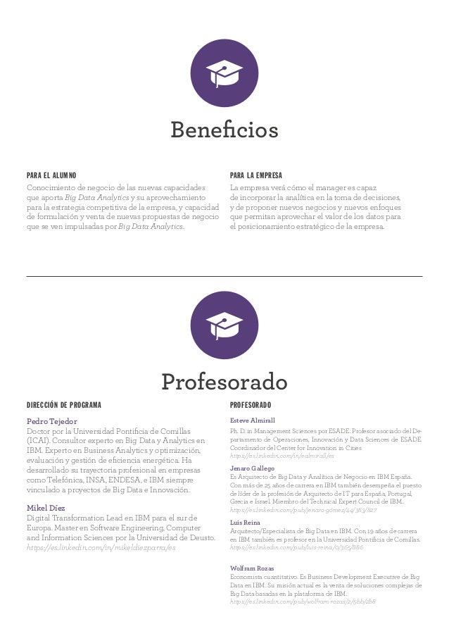 Beneficios Profesorado PARA EL ALUMNO Conocimiento de negocio de las nuevas capacidades que aporta Big Data Analytics y su...