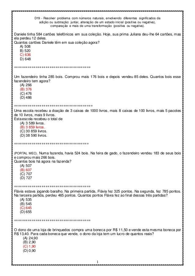 D19 - Resolver problema com números naturais, envolvendo diferentes significados da adição ou subtração: juntar, alteração...