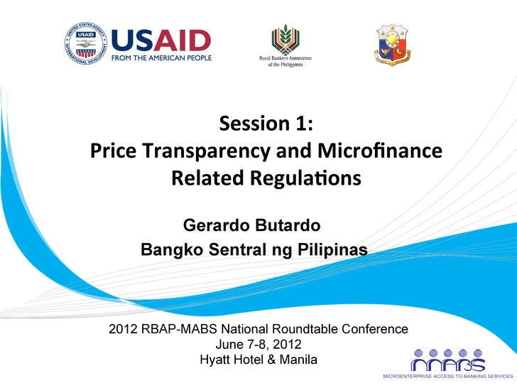 Session	  1:	         Price	  Transparency	  and	  Microfinance	                     Related	  Regula9ons	                 ...