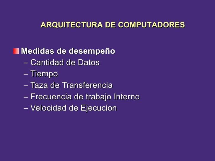 <ul><li>Medidas de desempeño </li></ul><ul><ul><li>Cantidad de Datos </li></ul></ul><ul><ul><li>Tiempo </li></ul></ul><ul>...