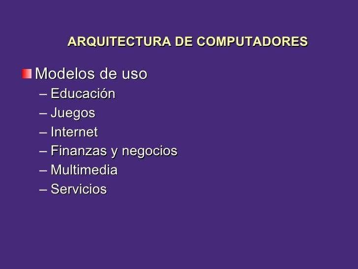 <ul><li>Modelos de uso </li></ul><ul><ul><li>Educación </li></ul></ul><ul><ul><li>Juegos </li></ul></ul><ul><ul><li>Intern...