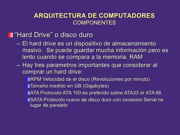 "<ul><li>"" Hard Drive"" o disco duro </li></ul><ul><ul><li>El hard drive es un dispositivo de almacenamiento masivo.  Se pue..."