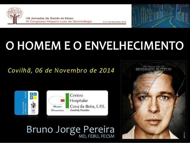 Covilhã, 06 de Novembro de 2014 Bruno Jorge PereiraMD, FEBU, FECSM