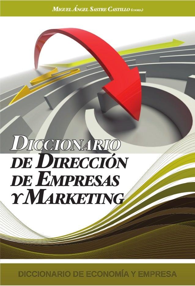 DICCIONARIO DE ECONOMÍA Y EMPRESA Coordinador general  Miguel Ángel Galindo Martín  Obra compuesta por nueve volúmenes ref...