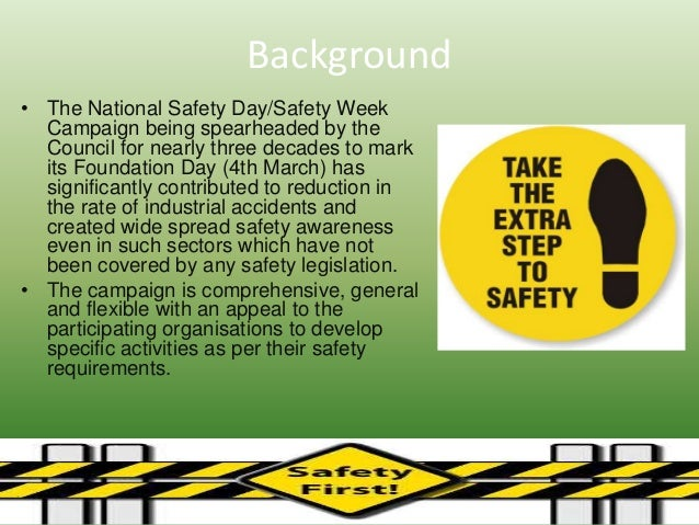 essay on national safety day The national safety day/safety week campaign being spearheaded by the council for nearly three decades to mark its foundation day (4th march) has significantly contributed to reduction in the rate of industrial accidents and created wide spread safety awareness even in such sectors which have not.