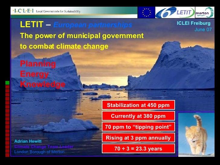 Planning Energy Knowledge ICLEI Freiburg  June 07 Adrian Hewitt Climate Change Team Leader   London Borough of Merton LETI...