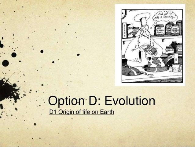 Option D: Evolution D1 Origin of life on Earth