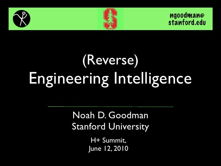 ngoodman@                             stanford.edu             (Reverse) Engineering Intelligence       Noah D. Goodman   ...