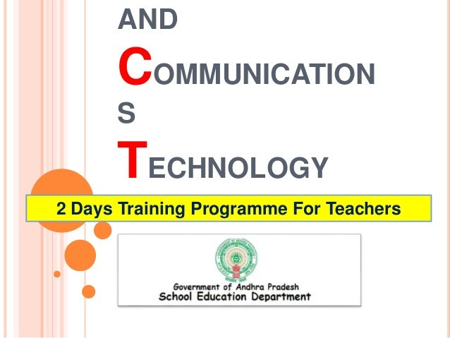 AND COMMUNICATION S TECHNOLOGY 2 Days Training Programme For Teachers