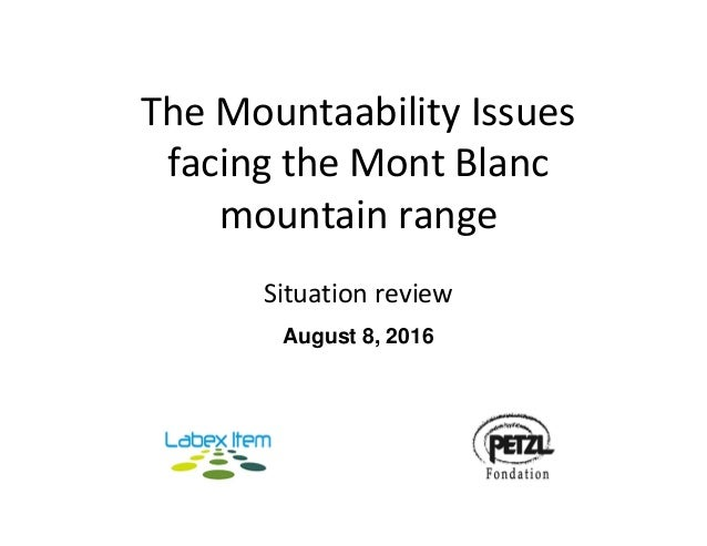 TheMountaabilityIssues facingtheMontBlanc mountainrange Situationreview August 8, 2016