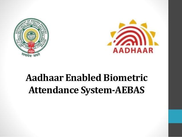Aadhaar Enabled Biometric Attendance System-AEBAS