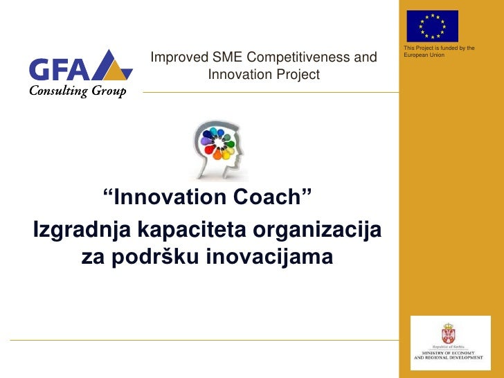 This Project is funded by the           Improved SME Competitiveness and   European Union                   Innovation Pro...