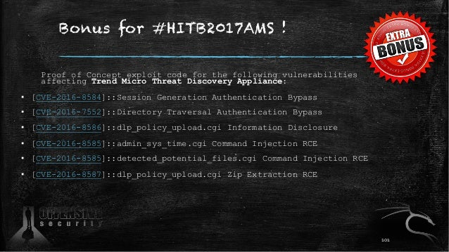 Bonus for #HITB2017AMS ! Proof of Concept exploit code for the following vulnerabilities affecting Trend Micro Threat Disc...