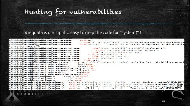 """Hunting for vulnerabilities $reqdata is our input… easy to grep the code for """"system("""" ! 111"""