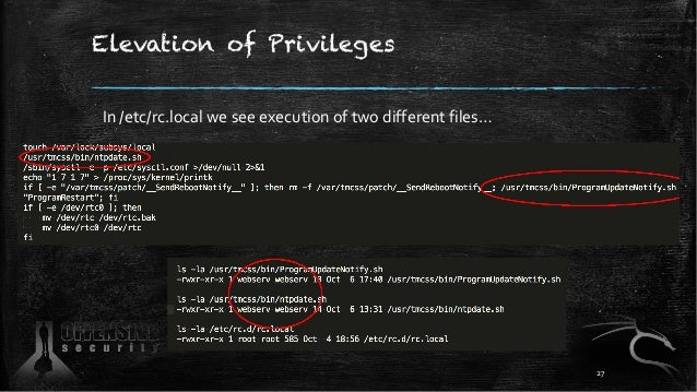 Elevation of Privileges In /etc/rc.local we see execution of two different files… 27