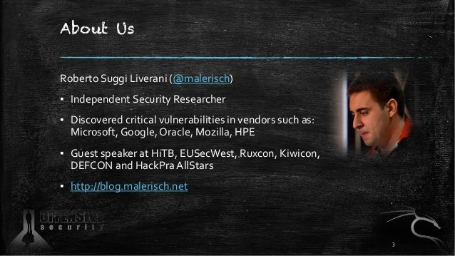 About Us Roberto Suggi Liverani (@malerisch) ▪ Independent Security Researcher ▪ Discovered critical vulnerabilities in ve...