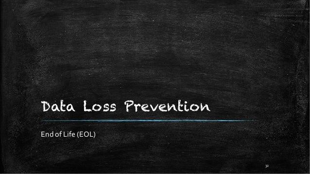 Data Loss Prevention End of Life (EOL) 32