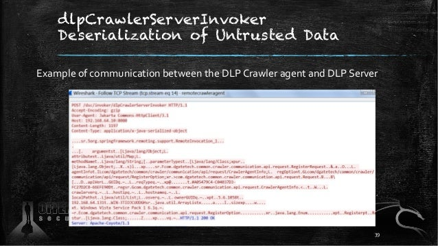 dlpCrawlerServerInvoker Deserialization of Untrusted Data Example of communication between the DLP Crawler agent and DLP S...