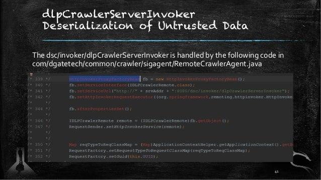 dlpCrawlerServerInvoker Deserialization of Untrusted Data The dsc/invoker/dlpCrawlerServerInvoker is handled by the follow...