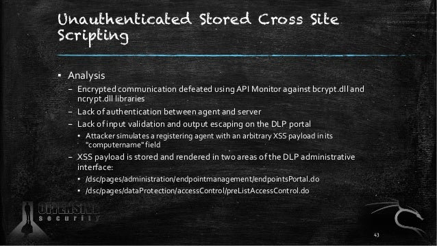 Unauthenticated Stored Cross Site Scripting ▪ Analysis – Encrypted communication defeated using API Monitor against bcrypt...
