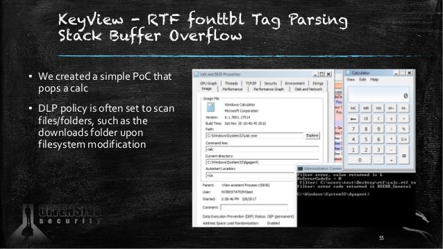 KeyView - RTF fonttbl Tag Parsing Stack Buffer Overflow ▪ We created a simple PoC that pops a calc ▪ DLP policy is often s...