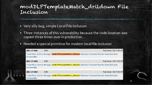 modDLPTemplateMatch_drildown File Inclusion ▪ Very silly bug, simple Local File Inclusion ▪ Three Instances of this vulner...