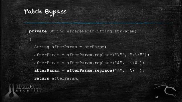 """Patch Bypass private String escapeParam(String strParam) { String afterParam = strParam; afterParam = afterParam.replace(""""..."""